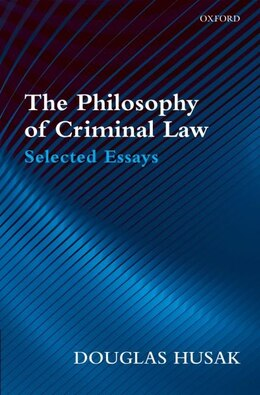 Book The Philosophy of Criminal Law: Selected Essays by Douglas Husak