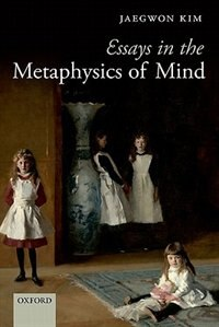 Book Essays in the Metaphysics of Mind by Jaegwon Kim