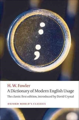 Book A Dictionary of Modern English Usage: The Classic First Edition by H. W. Fowler
