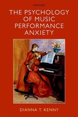 Book The Psychology of Music Performance Anxiety by Dianna Kenny