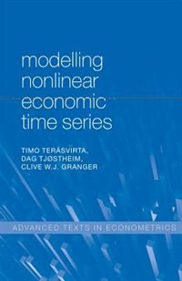 Book Modelling Nonlinear Economic Time Series by Timo Terasvirta