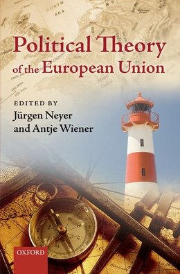 Book Political Theory of the European Union by Jurgen Neyer