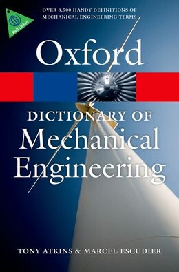 Book A Dictionary of Mechanical Engineering by Tony Atkins