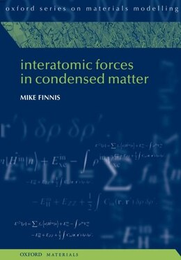 Book Interatomic Forces in Condensed Matter by Mike Finnis