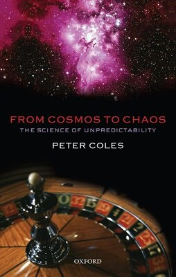 Book From Cosmos to Chaos: The Science of Unpredictability by Peter Coles