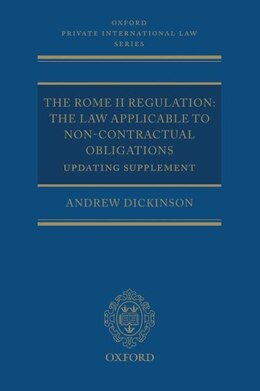 Book The Rome II Regulation: The Law Applicable to Non-Contractual Obligations Updating Supplement by Andrew Dickinson