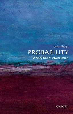 Book Probability: A Very Short Introduction by John Haigh