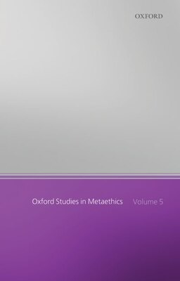 Book Oxford Studies in Metaethics, Volume 5 by Russ Shafer-Landau