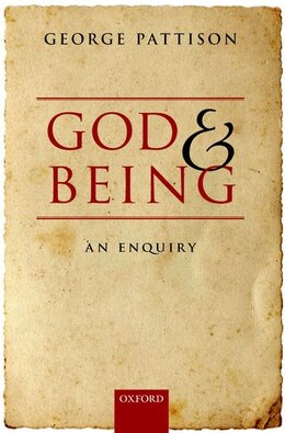 Book God and Being: An Enquiry by George Pattison