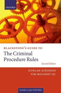 Blackstones Guide to the Criminal Procedure Rules