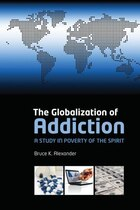 The Globalization of Addiction: A Study in Poverty of the Spirit