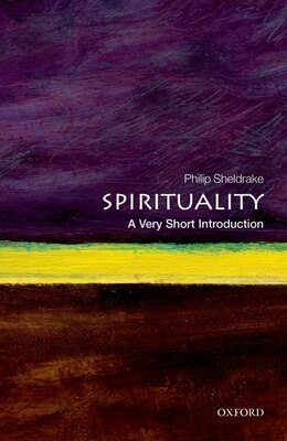 Book Spirituality: A Very Short Introduction by Philip Sheldrake
