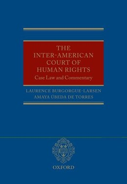 Book The Inter-american Court Of Human Rights: Case-law And Commentary by Laurence Burgorgue-Larsen