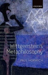 Wittgensteins Metaphilosophy