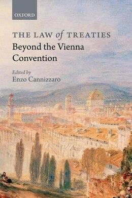 Book The Law of Treaties Beyond the Vienna Convention by Enzo Cannizzaro