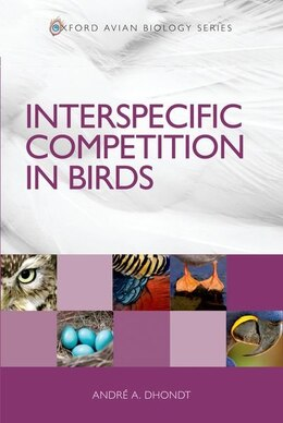 Book Interspecific Competition in Birds by Andre A. Dhondt