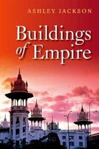Book Buildings of Empire by Ashley Jackson