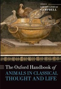 Book The Oxford Handbook of Animals in Classical Thought and Life by Gordon Lindsay Campbell