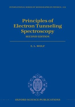 Book Principles of Electron Tunneling Spectroscopy: Second Edition by E. L. Wolf