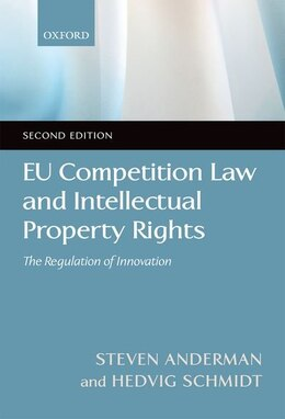 Book EU Competition Law and Intellectual Property Rights: The Regulation of Innovation by Steve Anderman