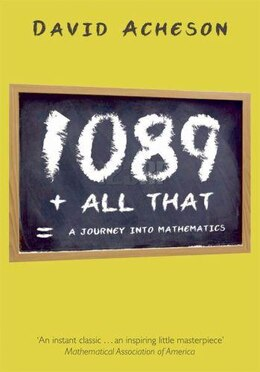 Book 1089 and All That: A Journey into Mathematics by David Acheson