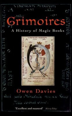 Book Grimoires: A History of Magic Books by Owen Davies