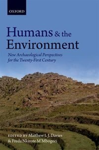 Book Humans and the Environment: New Archaeological Perspectives for the Twenty-First Century by Matthew I. J. Davies