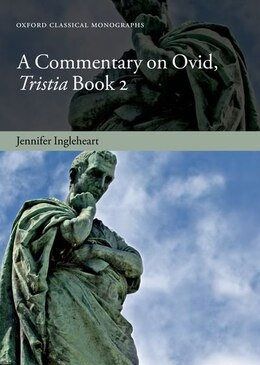 Book A Commentary on Ovid, Tristia, Book 2 by Jennifer Ingleheart