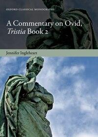 A Commentary on Ovid, Tristia, Book 2