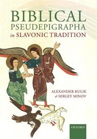 Book Biblical Pseudepigrapha in Slavonic Tradition by Alexander Kulik