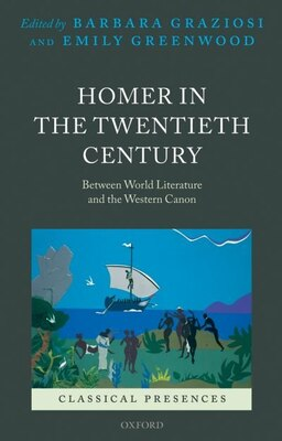 Book Homer in the Twentieth Century: Between World Literature and the Western Canon by Barbara Graziosi