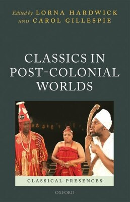 Book Classics in Post-Colonial Worlds by Lorna Hardwick