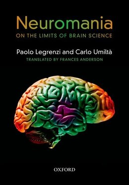 Book Neuromania: On the limits of brain science by Paolo Legrenzi