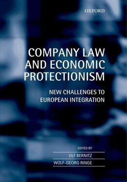 Book Company Law and Economic Protectionism: New Challenges to European Integration by Ulf Bernitz