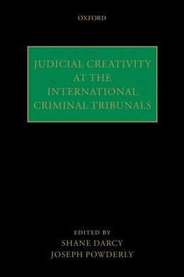 Book Judicial Creativity at the International Criminal Tribunals by Shane Darcy