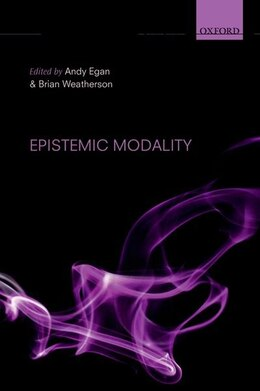 Book Epistemic Modality by Andy Egan