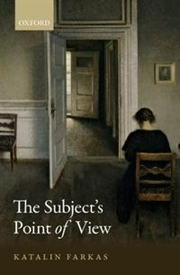 Book The Subjects Point of View by Katalin Farkas