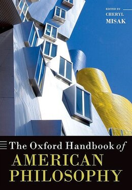 Book The Oxford Handbook of American Philosophy by Cheryl Misak