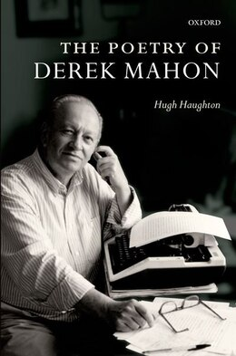 Book The Poetry of Derek Mahon by Hugh Haughton