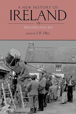 Book A New History of Ireland Volume VII: Ireland, 1921-84 by J. R. Hill