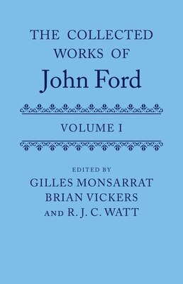 Book The Collected Works of John Ford: Volume I by Gilles Monsarrat