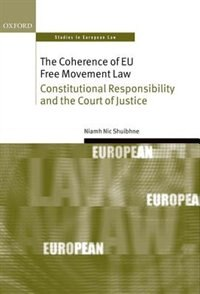 Book The Coherence of EU Free Movement Law: Constitutional Responsibility and the Court of Justice by Niamh Nic Shuibhne