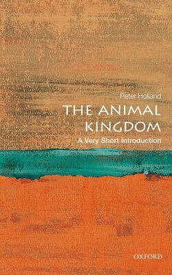 Book The Animal Kingdom: A Very Short Introduction by Peter Holland