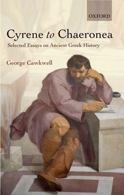 Book Cyrene to Chaeronea: Selected Essays on Ancient Greek History by George Cawkwell