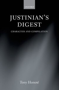 Justinians Digest: Character and Compilation