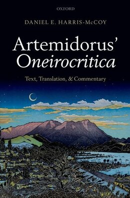 Book Artemidorus Oneirocritica: Text, Translation, and Commentary by Daniel E. Harris-McCoy