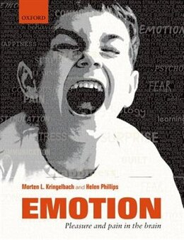 Book Emotion: Pleasure and Pain in the Brain by Morten L. Kringelbach