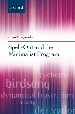 Book Spell-Out and the Minimalist Program by Juan Uriagereka