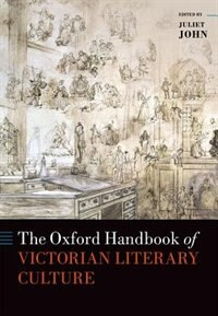Book The Oxford Handbook of Victorian Literary Culture by Juliet John