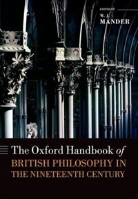 Book The Oxford Handbook of British Philosophy in the Nineteenth Century by W. J. Mander